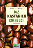 Das Kastanien-Kochbuch