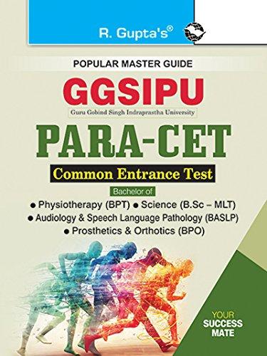 GGSIPU: PARA-CET (BPT/BPO/MLT/BASLP) Common Entrance Exam Guide