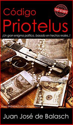 Código Priotelus: ¡El Último Gran Enigma! por Juan José C. de Balasch