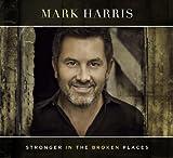 Songtexte von Mark Harris - Stronger in the Broken Places
