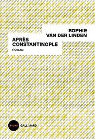 Après Constantinople par Sophie Van der Linden