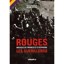 Rouges: maquis de France et d'Espagne : Les Guérilleros