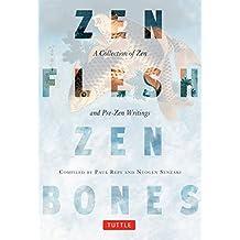Zen Flesh, Zen Bones: A Collection of Zen and Pre-Zen Writings (English Edition)