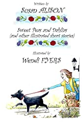 Sweet Peas and Dahlias (and other illustrated short stories): Very short, twisty stories about love in different guises