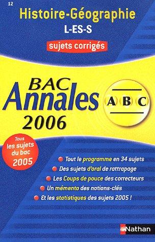 Histoire Géographie L, ES, S : Annales Bac sujets corrigés