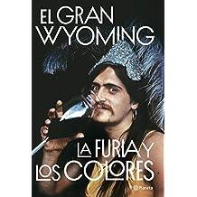La furia y los colores: Drogas, política y rock & roll (No Ficción)