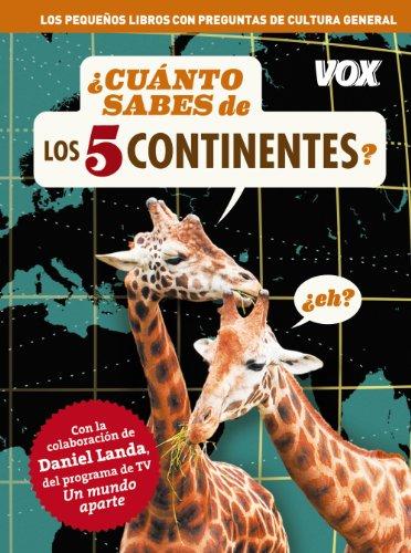 ¿Cuánto Sabes De Los 5 Continentes? (Vox - Temáticos) por Larousse Editorial