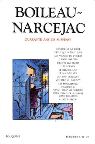 Boileau Narcejac, tome 1. Quarante ans de suspens