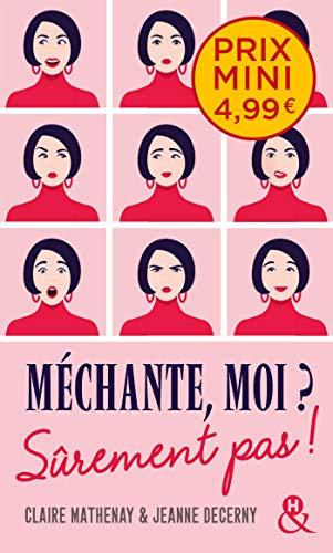 Méchante, moi ? Sûrement pas !: , un roman feel-good du printemps à découvrir à prix mini ! par  Claire Mathenay, Jeanne Decerny