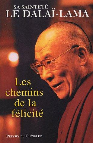 Les Chemins de la félicité par Dalaï-Lama