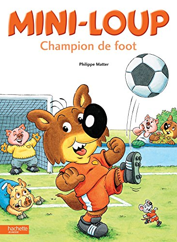 Mini-Loup - Champion de foot par Philippe Matter