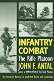 Infantry Combat: The Rifle Platoon - An Interactive Exercise in Small-unit Tactics and Leadership