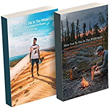 Survive in a Wild: Find Water, Food, And Start Fire Without Tools (English Edition)