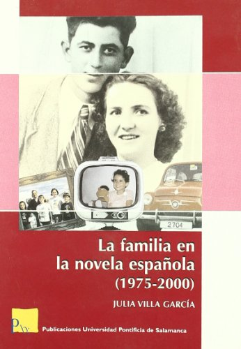 La familia en la novela espanola 1975-2000/ The family in the Spanish novel 1975-2000