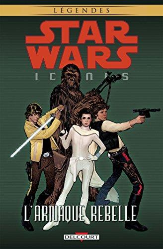 Star Wars Icones (4) : L'arnaque rebelle