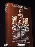 Das Gesicht des Dritten Reiches. Profile einer totalitären Herrschaft - Joachim C. Fest