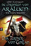 Die Chroniken von Araluen - Wie alles begann: Das Turnier von Gorlan (Die Chroniken von Araluen - Wie alles begann (Ranger's Apprentice - The Early Years), Band 1)