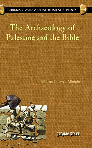 The Archaeology of Palestine and the Bible (Gorgias Classic Archaeological Reprints 5)