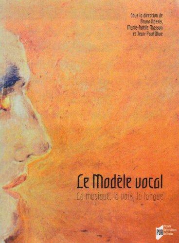 Le Modèle Vocal : La musique, la langue, la voix