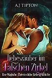 Liebeszauber im Falschen Zirkel: Eine Magische, Übersinnliche Liebesgeschichte (Liebe in der Bücherei 3)