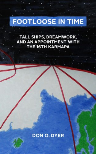 Footloose in Time: Tall Ships, Dreamwork, and an Appointment with the 16th Karmapa (English Edition)