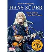 Hans Süper - Mein Leben mit der Flitsch