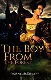The Boy From The forest by Wayne McKinstry
