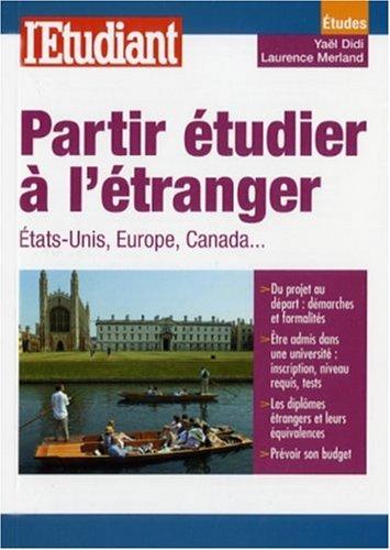 Partir étudier à l'étranger : Etats-Unis, Europe, Canada
