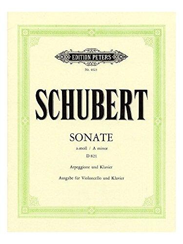 EDITION PETERS SCHUBERT FRANZ - ARPEGGIONE SONATA IN A MINOR D821 - CELLO AND PIANO
