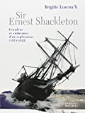 Sir Ernest Shackleton : Grandeur et endurance d'un explorateur (1874-1922)