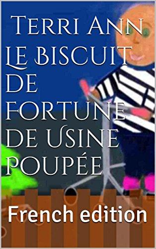 Livre gratuits en ligne Le Biscuit de Fortune de Usine Poupée: French edition pdf epub