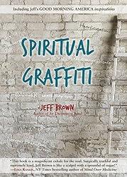 Spiritual Graffiti by Jeff Brown (2015-12-15)