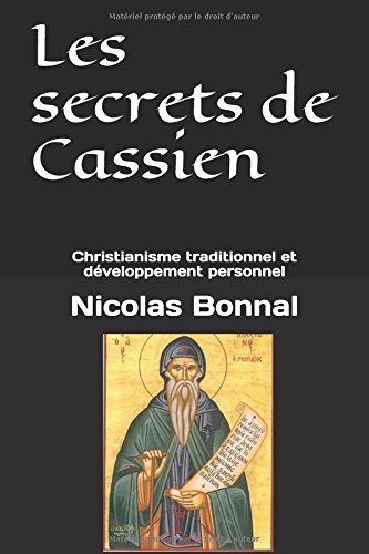 Les secrets de Cassien: Christianisme traditionnel et dveloppement personnel