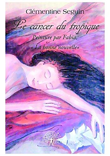 Le cancer du tropique (Collection Classique) par Clémentine Seguin