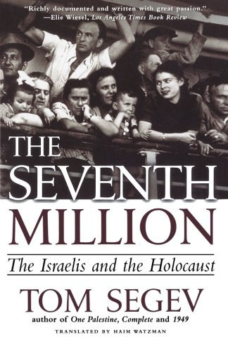 The Seventh Million: The Israelis and the Holocaust by Tom Segev (2000-11-14)