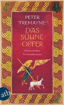 Das Sühneopfer: Historischer Kriminalroman (Schwester Fidelma ermittelt 24) von [Tremayne, Peter]