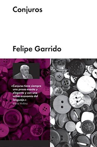 Conjuros (Narrativa en lengua española) por Felipe Garrido