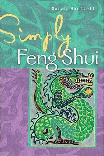 Simply Feng Shui (Simply Series) by Sarah Bartlett (1-Sep-2009) Paperback