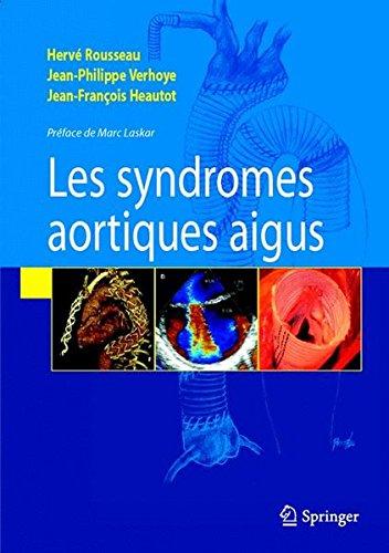 Les syndromes aortiques aigus par Hervé Rousseau
