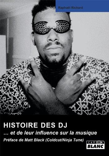 L'HISTOIRE DES DJ