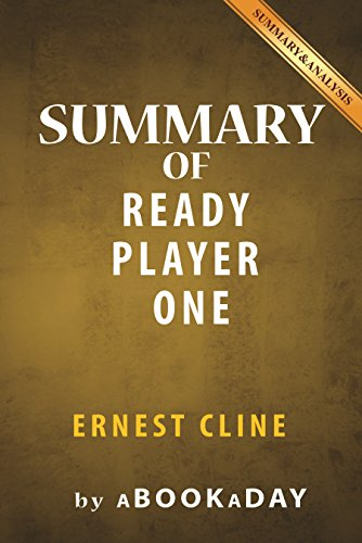 Summary of Ready Player One: by Ernest Cline | Summary & Analysis ...