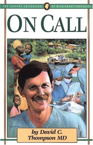 On Call (Jaffray Collection of Missionary Portraits) by David C. Thompson M.D. (2007-11-01)