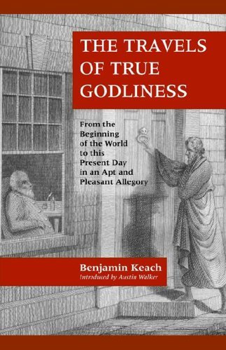 THE TRAVELS OF TRUE GODLINESS by Benjamin Keach (2005-11-12)