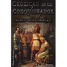 CRÓNICAS DE UN CONQUISTADOR II: MÉXICO-TENOCHTITLAN
