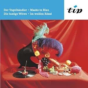 Der Vogelhändler, Maske in Blau, Die lustige Witwe, Im Weissen Rössl