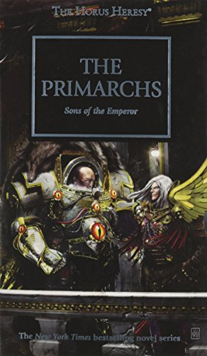 The Horus Heresy. The Primarchs: Sons of the Emperor (Horus Heresy 20)