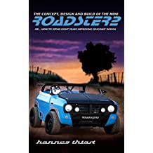 ROADSTER2: Or... how to spend eight years improving Issigonis' design (English Edition)