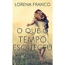 O que o tempo esqueceu (Portuguese Edition)