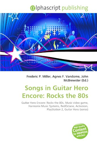 Songs in Guitar Hero Encore: Rocks the 80s: Guitar Hero Encore: Rocks the 80s, Music video game, Harmonix Music Systems, RedOctane, Activision, PlayStation 2, Guitar Hero (series)