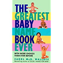 The Greatest Baby Name Book Ever